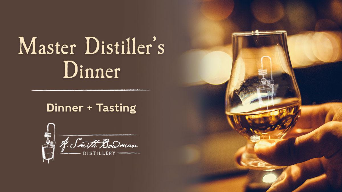 A. Smith Bowman Distillery | Master Distiller's Dinner