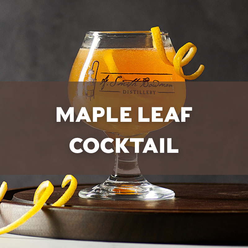 Maple Leaf | Cocktail | A. Smith Bowman Distillery