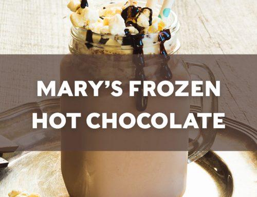 Mary's Frozen Hot Chocolate
