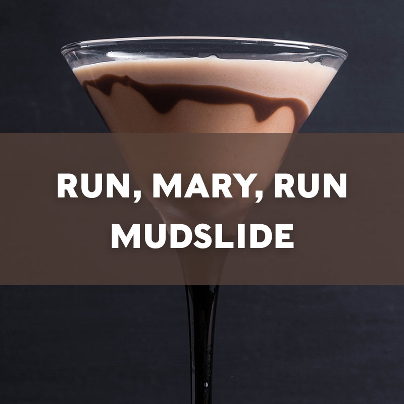 Run Mary Run Mudslide Recipe